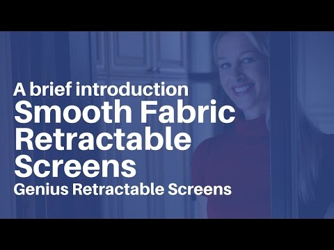 Genius Retractable Screens - A Brief Introduction To Smooth Fabric Retractable Screens